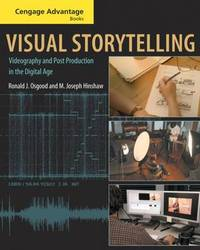 Visual Storytelling: Videography and Post Production in the Digital Age by M. Joseph Hinshaw image
