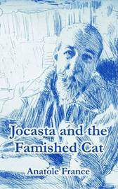 Jocasta and the Famished Cat by Anatole France image