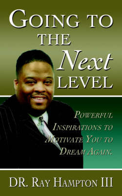 Going to the Next Level by Ray Hampton