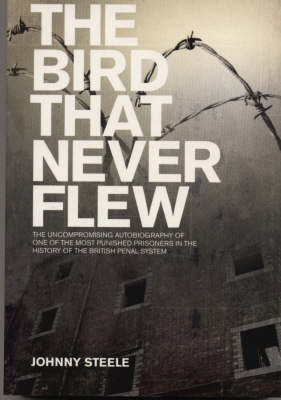 The Bird That Never Flew by Johnny Steele