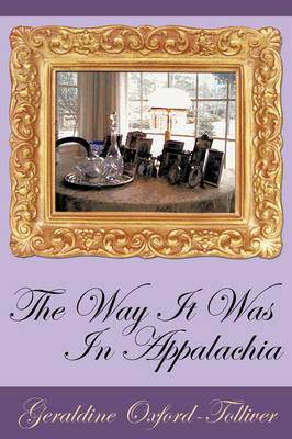 The Way It Was In Appalachia by Geraldine Oxford-Tolliver