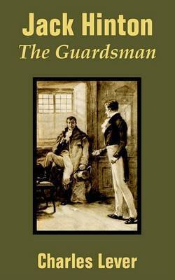Jack Hinton: The Guardsman by Charles Lever