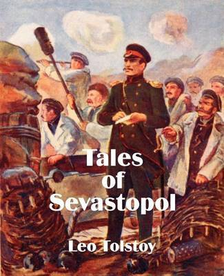 Tales of Sevastopol by Count Leo Nikolayevich Tolstoy