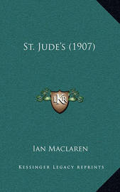 St. Jude's (1907) by Ian MacLaren