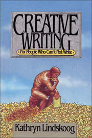 Creative Writing for People Who Can't Not Write by Kathryn Lindskoog image