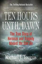 Ten Hours Until Dawn by Michael J Tougias