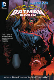 Batman & Robin Vol. 1 by Peter J Tomasi