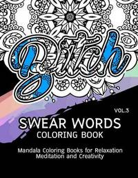 Swear Words Coloring Book Vol.3 by Paula a Smith