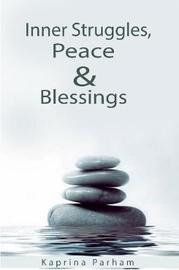Inner Struggles, Peace & Blessings by Kaprina Parham