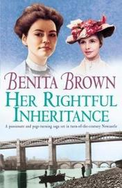 Her Rightful Inheritance by Benita Brown