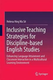 Inclusive Teaching Strategies for Discipline-based English Studies by Shen Chen