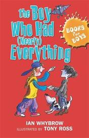 The Boy Who Had (Nearly) Everything by Ian Whybrow image