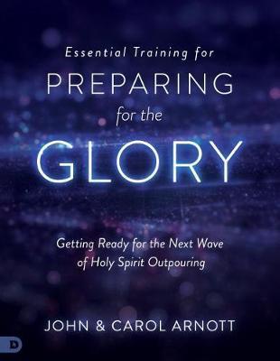 Essential Training for Preparing for the Glory by John Arnott image