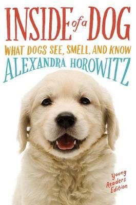 Inside of a Dog -- Young Readers Edition by Alexandra Horowitz