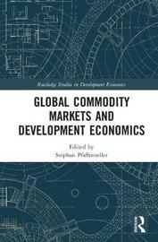 Global Commodity Markets and Development Economics