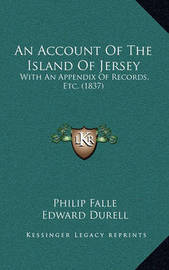 An Account of the Island of Jersey: With an Appendix of Records, Etc. (1837) by Philip Falle