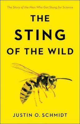 The Sting of the Wild by Justin O. Schmidt image