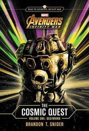 Marvel's Avengers: Infinity War: The Cosmic Quest Volume One by Brandon T. Snider