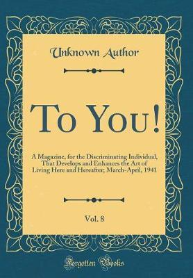 To You!, Vol. 8 by Unknown Author