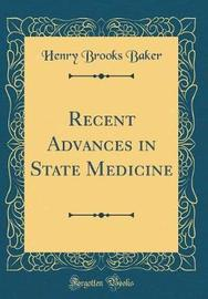 Recent Advances in State Medicine (Classic Reprint) by Henry Brooks Baker image