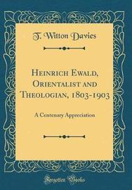 Heinrich Ewald, Orientalist and Theologian, 1803-1903 by T. Witton Davies image