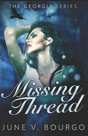 Missing Thread by June V Bourgo