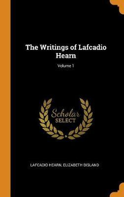 The Writings of Lafcadio Hearn; Volume 1 by Lafcadio Hearn image