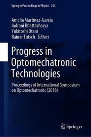Progress in Optomechatronic Technologies