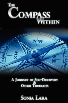 The Compass Within: A Journey of Self-Discovery & Other Thoughts by Sonia P Lara image