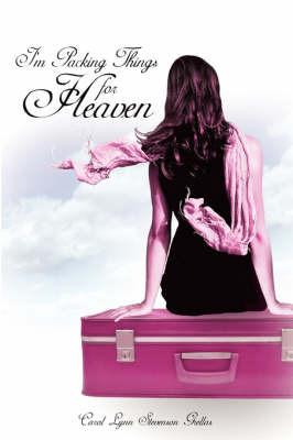 I'm Packing Things for Heaven by Carol, Lynn Stevenson Grellas image