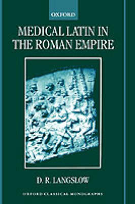 Medical Latin in the Roman Empire by D.R. Langslow image