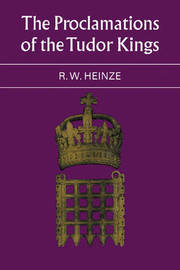 The Proclamations of the Tudor Kings by R.W. Heinze image