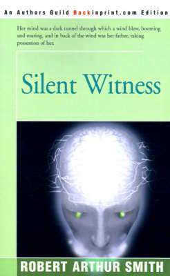 Silent Witness by Robert Arthur Smith image