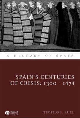 Spain's Centuries of Crisis by Teofilo F Ruiz image
