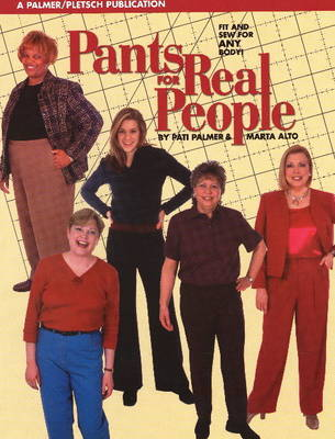 Pants for Real People: Fit and Sew for Any Body by Pati Palmer image