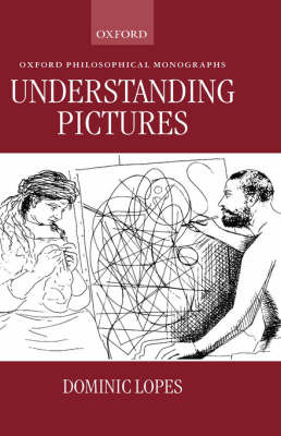 Understanding Pictures by Dominic Lopes image