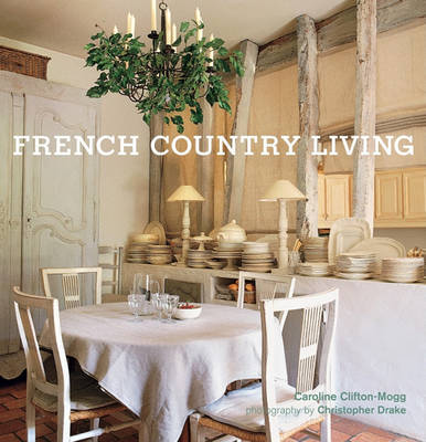 French Country Living by Caroline Clifton-Mogg image