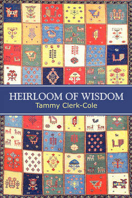 Heirloom of Wisdom by Tammy Clerk-Cole