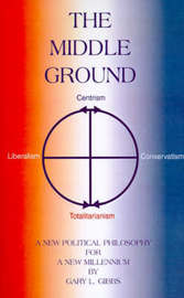 The Middle Ground by Gary L. Gibbs