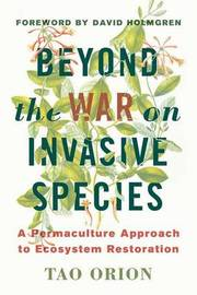 In Defense of Invasive Species by Tao Orion