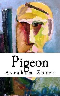 Pigeon by Avraham B Zorea