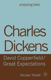 Charles Dickens: David Copperfield/ Great Expectations by Nicolas Tredell