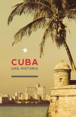 Cuba: Una Historia by Oscar Loyola-Vega image