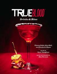 True Blood Drinks and Bites by Gianna Sobol