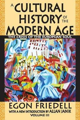 A Cultural History of the Modern Age by Egon Friedell