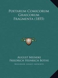 Poetarum Comicorum Graecorum Fragmenta (1855) by August Meineke