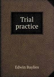 Trial Practice by Edwin Baylies