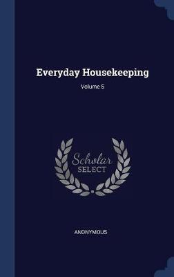Everyday Housekeeping; Volume 5 by * Anonymous image