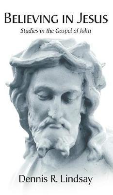Believing in Jesus by Dennis R Lindsay image