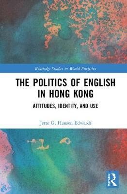 The Politics of English in Hong Kong by Jette G. Hansen Edwards image